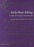 Theodor Dumitrescu et Karl Kügle - Early Music Editing - Principles, Historiography, Future Directions.