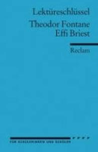 Theodor Fontane - Effi Briest. Lektüreschlüssel für Schüler.