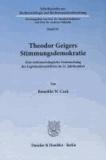 Theodor Geigers Stimmungsdemokratie - Eine rechtssoziologische Untersuchung des Legitimationsdefizits im 21. Jahrhundert..