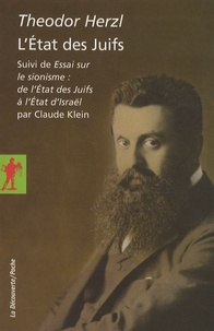 Theodor Herzl - L'Etat des Juifs - Suivi de Essai sur le sionisme : de l'Etat des Juifs à l'Etat d'Israël.