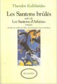Theodor Kallifatides - Les Santons brûlés - Suivi de Les Santons d'Athènes.