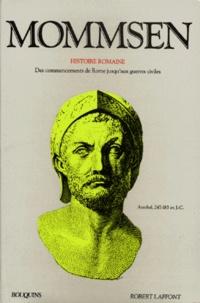 Théodor Mommsen - Histoire romaine - Livres 1 à 4, Des commencements de Rome jusqu'aux guerres civiles.