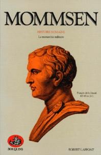 Théodor Mommsen - Histoire romaine - La monarchie militaire.