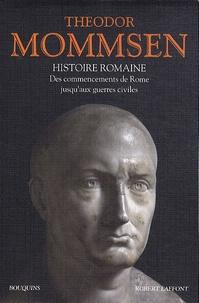 Théodor Mommsen - Histoire romaine - Livres I à IV : Des commencements de Rome jusqu'aux guerres civiles.