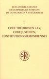 Théodor Mommsen - Les lois religieuses des empereurs romains de Constantin à Théodose II - Volume 2 : Code théodésien I-XV, code justinien, constitutions sirmondiennes.