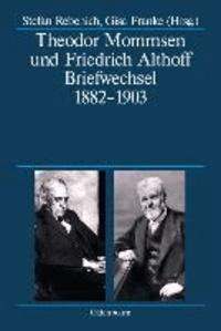 Theodor Mommsen und Friedrich Althoff - Briefwechsel 1882-1903.