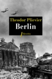 Théodor Plievier - Berlin.