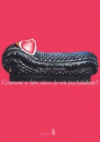 Comment se faire aimer de son psychanalyste ? - Theodor Saretsky   Showmesound.org