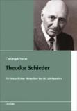 Theodor Schieder - Ein bürgerlicher Historiker im 20. Jahrhundert.