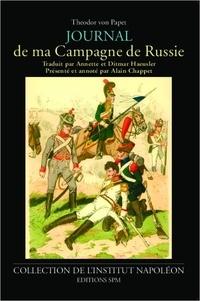Theodor von Papet - Journal de ma Campagne de Russie.