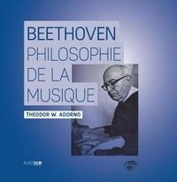 Theodor W. Adorno - Beethoven. Une philosophie de la musique.