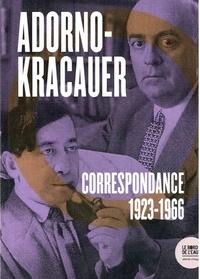 Theodor W. Adorno et Siegfried Kracauer - Correspondance 1923-1966.