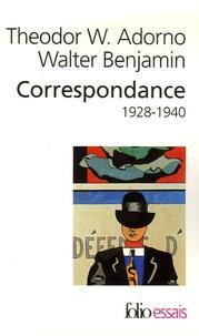 Theodor W. Adorno et Walter Benjamin - Correspondance Adorno/Benjamin - 1928-1940.