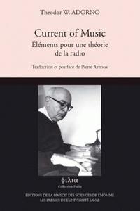 Theodor W. Adorno - Current of Music - Eléments pour une théorie de la radio.