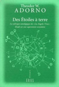 """Theodor W. Adorno - Des étoiles à terre. - La rubrique astrologique du """"Los Angeles Time"""", étude sur une superstition secondaire."""