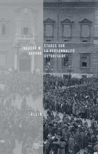 Theodor W. Adorno - Etudes sur la personnalité autoritaire.