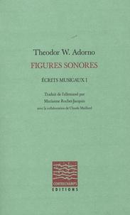 Theodor W. Adorno - Figures sonores - Ecrits musicaux I.