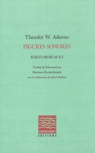 Figures sonores. Ecrits musicaux I
