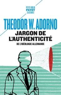 Theodor W. Adorno - Jargon de l'authenticité - De l'idéologie allemande.