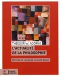 Theodor W. Adorno - L'actualité de la philosophie et autres essais.