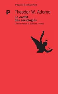 Theodor W. Adorno - Le conflit des sociologies - Théorie critique et sciences sociales.