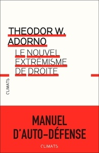 Theodor W. Adorno - Le nouvel extrémisme de droite - Une conférence.