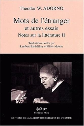 Theodor W. Adorno - Mots de l'étranger et autres essais - Notes sur la littérature II.
