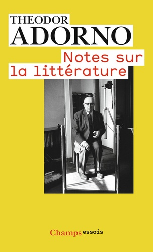 Theodor W. Adorno - Notes sur la littérature.