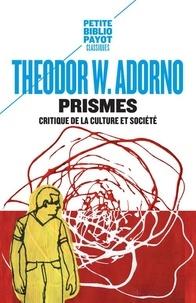Theodor W. Adorno - Prismes - Critique de la culture et société.