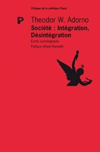 Theodor W. Adorno - Société : Intégration, Désintégration - Ecrit sociologiques.