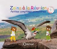 Théodora Chastagnol - Zaïna à la Réunion - Petites comptines animalières.