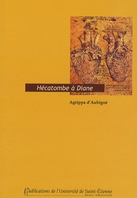 Théodore Agrippa d' Aubigné - Hécatombe à Diane.