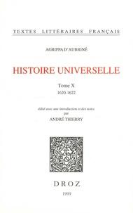 Théodore Agrippa d' Aubigné - Histoire universelle - Tome 10, 1620-1622.