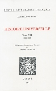 Théodore Agrippa d' Aubigné - Histoire universelle - Tome 8, 1588-1593.