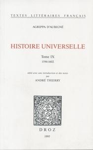 Théodore Agrippa d' Aubigné - Histoire universelle - Tome 9, 1594-1602.