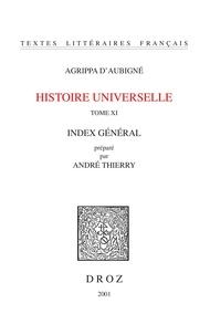 Théodore Agrippa d' Aubigné - Histoire universelle - Tome 11, Index général.