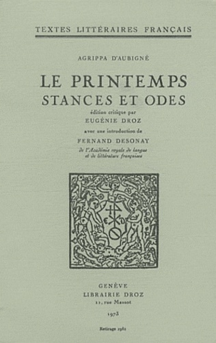 Théodore Agrippa d' Aubigné - Le printemps - Tome 2, Stances et odes.