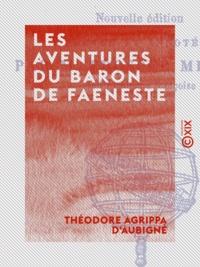 Théodore Agrippa d' Aubigné et Prosper Mérimée - Les Aventures du Baron de Faeneste.