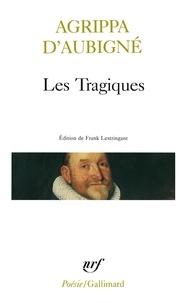Théodore Agrippa d' Aubigné - Les tragiques.