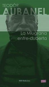Théodore Aubanel - La Miugrana entre-duberta.