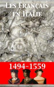 Théodore Bachelet - Les Français en Italie au XVIe siècle - Du mirage italien au miracle de la Renaissance.