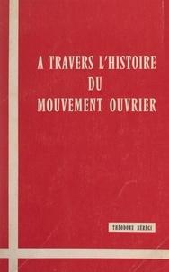 Théodore Bérégi et E. Ecoffet - À travers l'histoire du mouvement ouvrier.