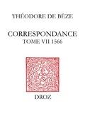 Théodore Bèze et Hippolyte Aubert - Correspondance. TomeVII, 1566.