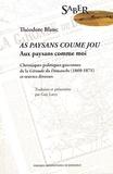 Théodore Blanc - Aux paysans comme moi - Chroniques politiques gasconnes de La Gironde du Dimanche (1869-1871) et oeuvres diverses.