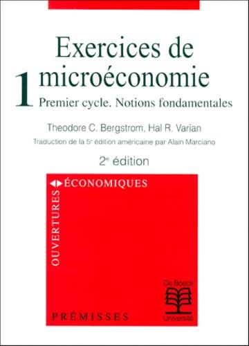 Theodore-C Bergstrom et Hal-R Varian - Exercices de microéconomie. - Tome 1, Premier cycle, Notions fondamentales, 2ème édition.