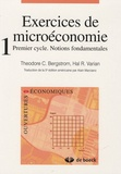 Theodore C. Bergstrom et Hal R. Varian - Exercices de microéconomie - Tome 1, Premier cycle, Notions fondamentales.