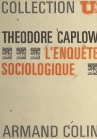 Theodore Caplow et Henri Mendras - L'enquête sociologique.
