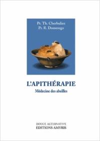 Théodore Cherbuliez et Roch Domerego - L'apithérapie - Médecine des abeilles.