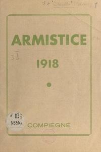Théodore Codevelle - Armistice 1918, sa signature, la clairière.