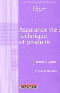 Théodore Corfias - Assurance vie : technique et produits.